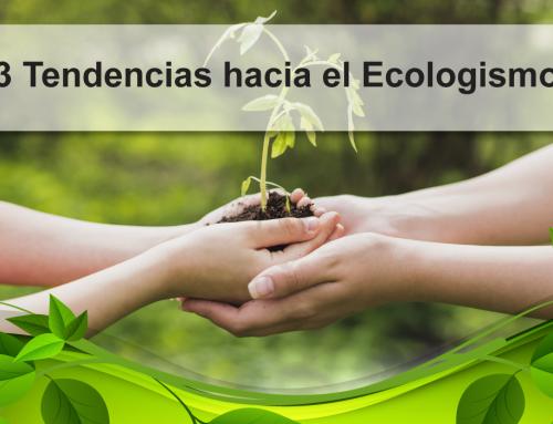 3 Tendencias hacia el Ecologismo