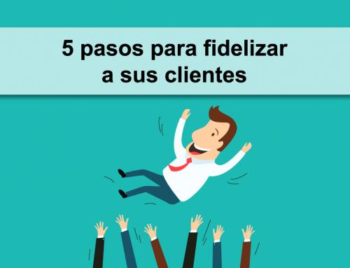 5 Pasos para Fidelizar a sus Clientes