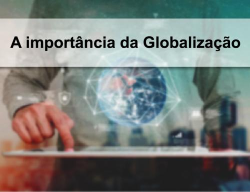 A importância da Globalização
