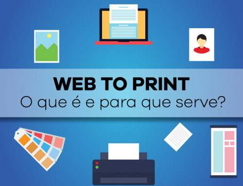 Web To Print: O que é e para que serve?