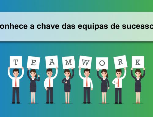 Conhece a chave das equipas de sucesso?