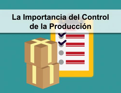 La Importancia del Control de la Producción