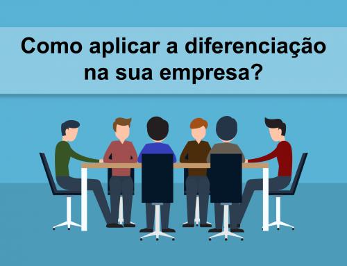 Como aplicar a diferenciação na sua empresa?