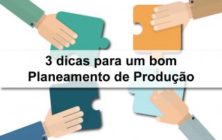 3 DICAS PARA UM BOM PLANEAMENTO DE PRODUCAO