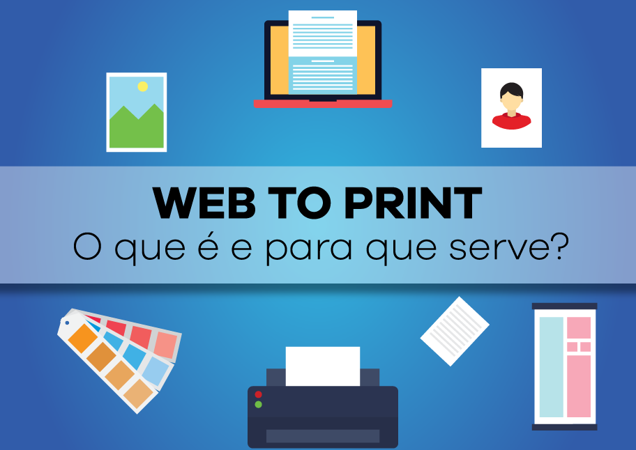 Web To Print: O que é e para que serve?